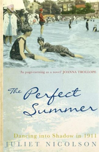 Perfect Summer - 1911 by Juliet Nicolson