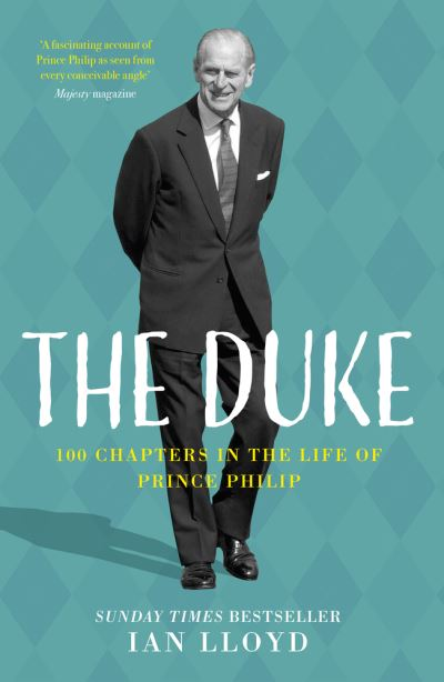 The Duke: 100 Chapters in the Life of Prince Philip by Ian Lloyd