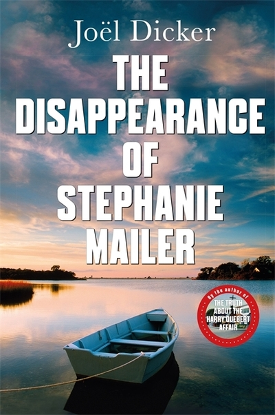 The Disappearance of Stephanie Mailer: A gripping new thriller with a killer twi by Joel Dicker