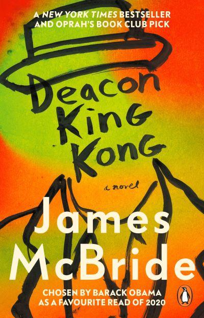 Deacon King Kong: CHOSEN BY BARACK OBAMA AS A FAVOURITE READ by James McBride