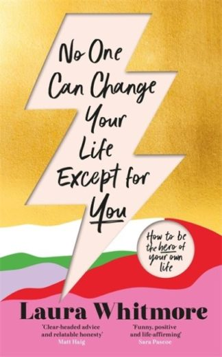 No One Can Change Your Life Except For You by Laura Whitmore