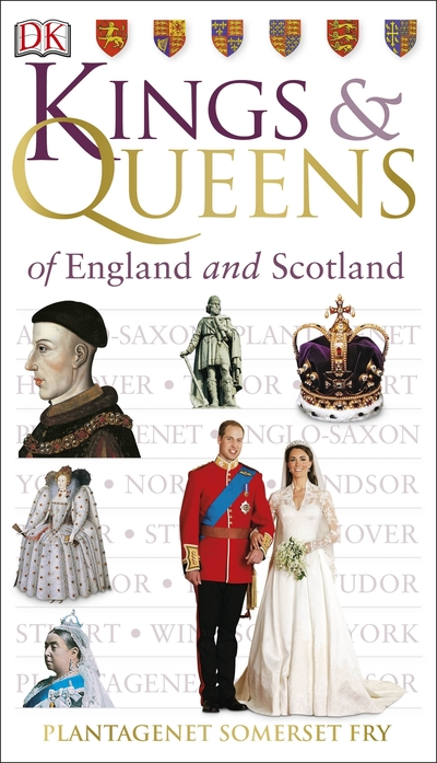 Kings & Queens of England and Scotland by Plantagenet Som Fry