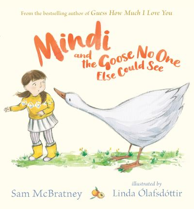 Mindi and the Goose No One Else Could See by Sam McBratney
