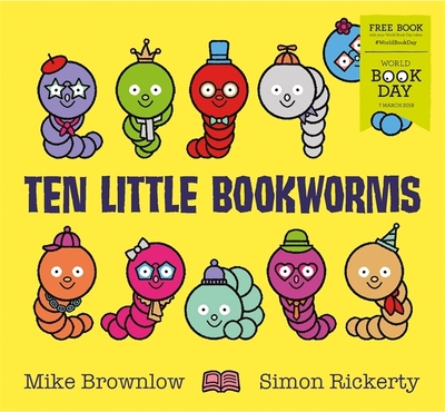 Ten Little Bookworms: World Book Day 2019 by Mike Brownlow