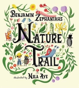 Nature Trail: A joyful rhyming celebration of the natural wonders on our doorste by Benjamin Zephaniah