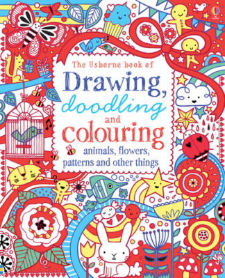 Drawing, Doodling & Colouring: Animals, Flowers, Patterns and Other Things by  Various