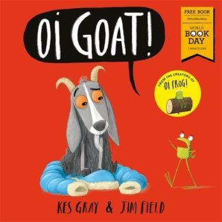 Oi Goat!: World Book Day 2018 by Kes Gray