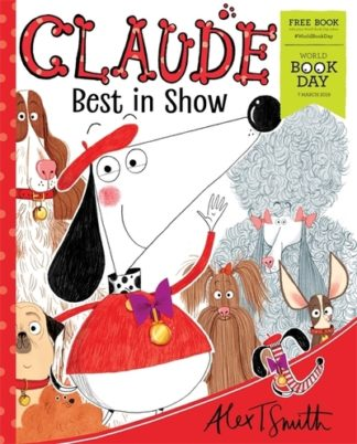 Claude Best in Show: World Book Day 2019 by Alex T. Smith