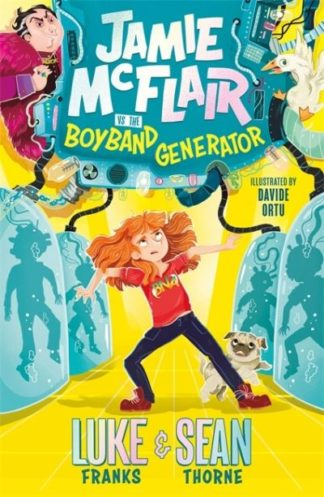 Jamie McFlair Vs The Boyband Generator: Book 1 by Luke Franks
