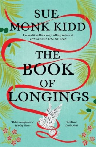 The Book of Longings: From the author of the international bestseller THE SECRET by Sue Monk Kidd