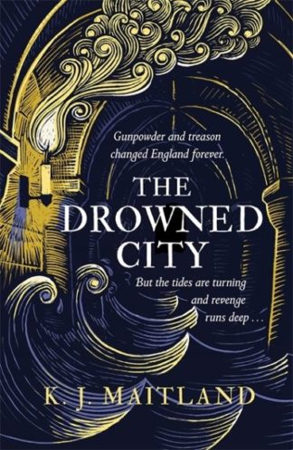The Drowned City: Daniel Pursglove 1 by K. J. Maitland
