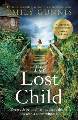 The Lost Child: An absolute heartbreaker from the Bestselling Author by Emily Gunnis