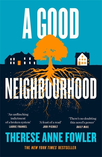 A Good Neighbourhood: The powerful New York Times bestseller about star-crossed  by Therese Anne Fowler