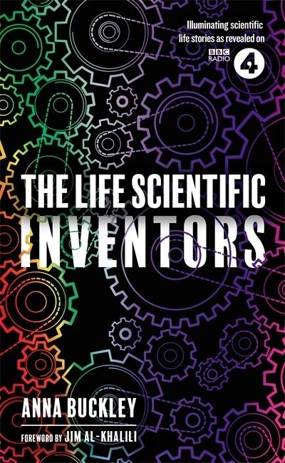 The Life Scientific: Inventors by Anna Buckley
