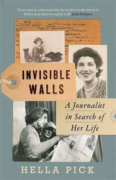 Invisible Walls: A Journalist in Search of Her Life by Hella Pick