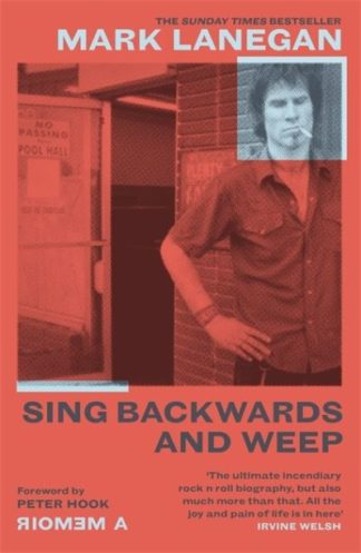 Sing Backwards and Weep: The Sunday Times Bestseller by Mark Lanegan