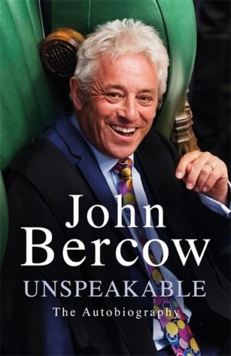 Unspeakable: The Sunday Times Bestselling Autobiography by John Bercow