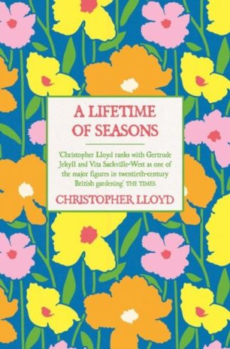 A Lifetime of Seasons: The Best of Christopher Lloyd by Christopher Lloyd