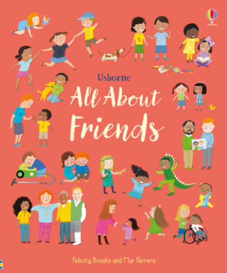 All About Friends by Felicity Brooks
