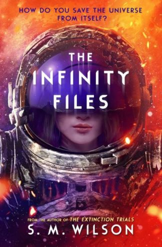 The Infinity Files by S. M. Wilson