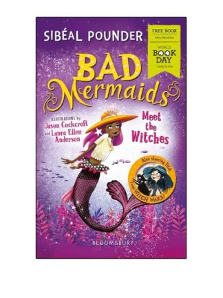 Bad Mermaids Meet the Witches (WBD19) by Sibeal Pounder