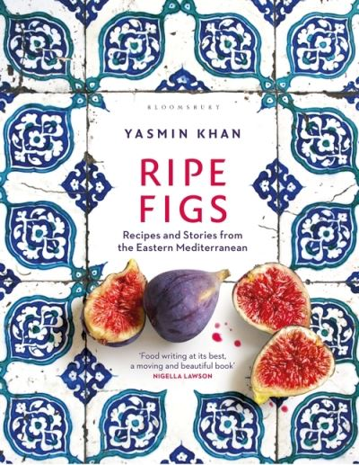 Ripe Figs: Recipes and Stories from the Eastern Mediterranean by Yasmin Khan