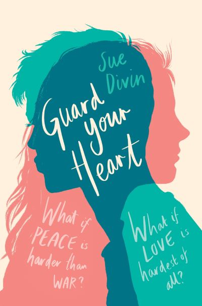 Guard your Heart by Sue Diven