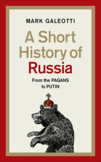 A Short History of Russia by Mark Galeotti