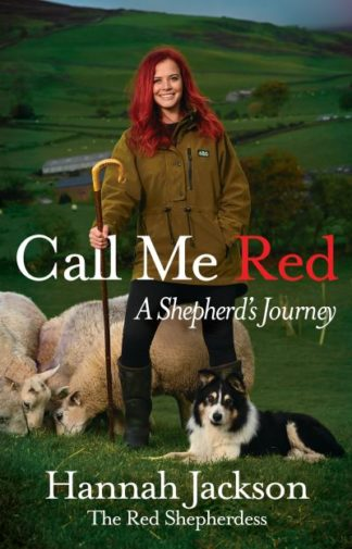 Call Me Red: A shepherd's journey by Hannah Jackson
