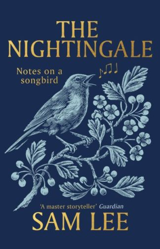 The Nightingale: Notes on a songbird by Sam Lee