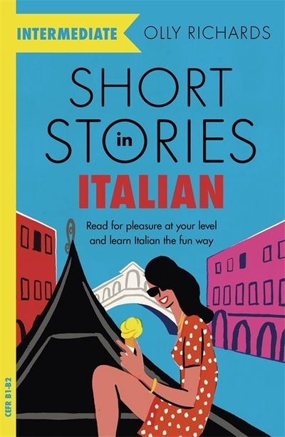 Short Stories in Italian  for Intermediate Learners: Read for pleasure at your l by Olly Richards