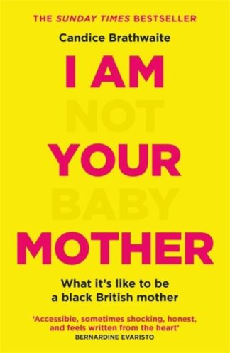 I Am Not Your Baby Mother by Candice Brathwaite