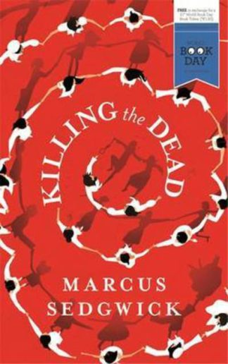 Killing the Dead (WBD 15) by Marcus Sedgwick