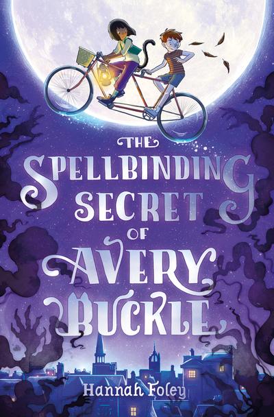 The Spellbinding Secret of Avery Buckle by Hannah Foley