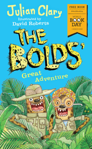 The Bolds' Great Adventure: World Book Day 2018 by Julian Clary