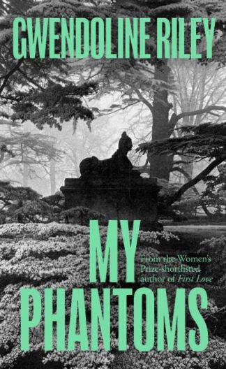 My Phantoms by Gwendoline Riley