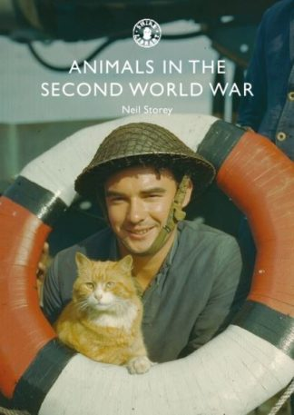 Animals in the Second World War by Neil R. Storey