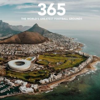 365: The World's Greatest Football Grounds by John Brewin