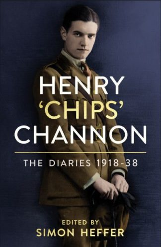 The Diaries of Chips Channon Vol 1 by Chips Channon