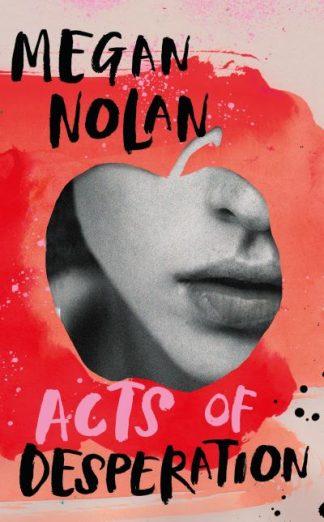 Acts of Desperation by Megan Nolan
