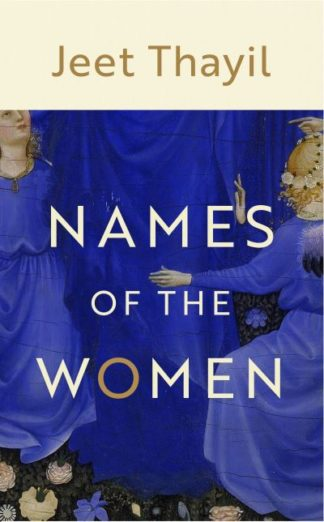 Names of the Women by Jeet Thayil