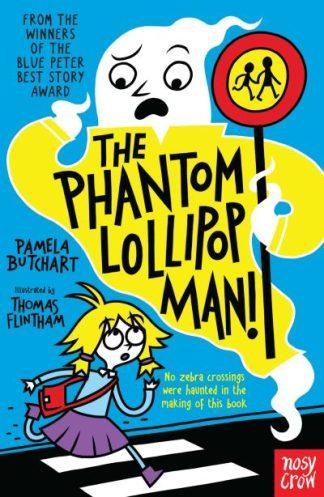 Phantom Lollipop Man by Pamela Butchart