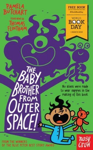 The Baby Brother From Outer Space! World Book Day 2018 by Pamela Butchart