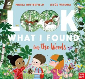 National Trust: Look What I Found in the Woods by Moira Butterfield