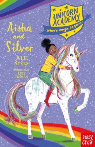 Unicorn Academy: Aisha and Silver by Julie Sykes