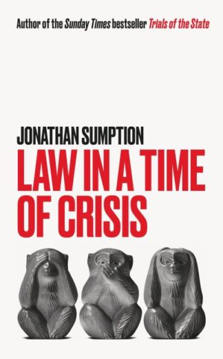 Law in a Time of Crisis by Jonathan Sumption