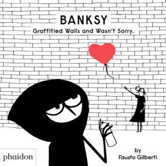 Banksy Graffitied Walls and Wasn't Sorry. by Fausto Gilberti