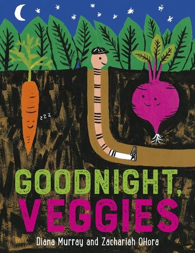 Goodnight, Veggies by Diana Murray