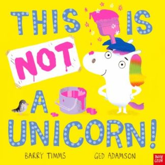 This is NOT a Unicorn! by Barry Timms