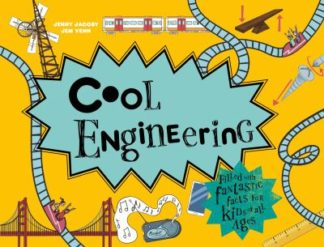 Cool Engineering: Filled with fantastic facts for kids of all ages by Jenny Jacoby